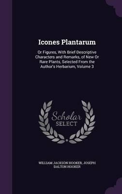 Icones Plantarum by William Jackson Hooker