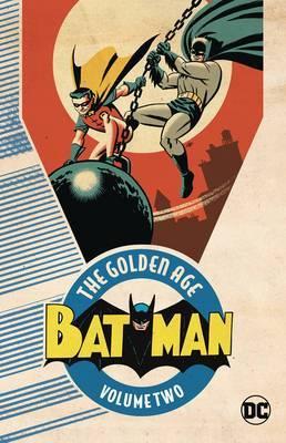 Batman The Golden Age Vol. 2 by Jimmy Palmiotti