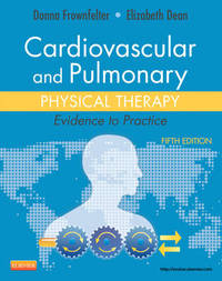 Cardiovascular and Pulmonary Physical Therapy by Donna L. Frownfelter