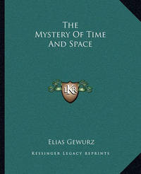 The Mystery of Time and Space by Elias Gewurz