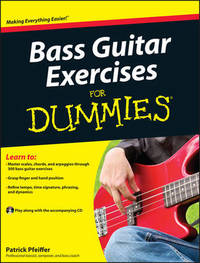 Bass Guitar Exercises For Dummies by Patrick Pfeiffer
