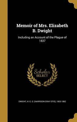 Memoir of Mrs. Elizabeth B. Dwight image