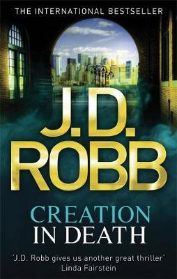 Creation in Death (In Death #29) (UK Ed.) by J.D Robb image
