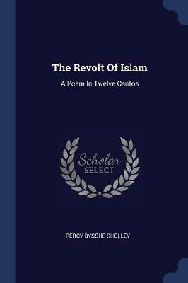 The Revolt of Islam by Percy Bysshe Shelley
