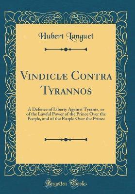 Vindici� Contra Tyrannos by Hubert Languet