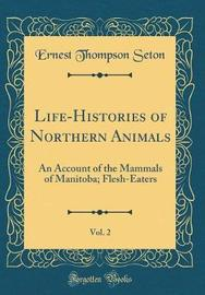 Life-Histories of Northern Animals, Vol. 2 by Ernest Thompson Seton image