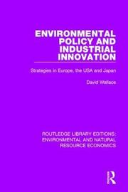 Environmental Policy and Industrial Innovation by David Wallace