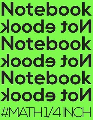 Notebook Not eBook #math 1/4 Inch by Spicy Journals