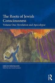The Roots of Jewish Consciousness, Volume One by Erich Neumann