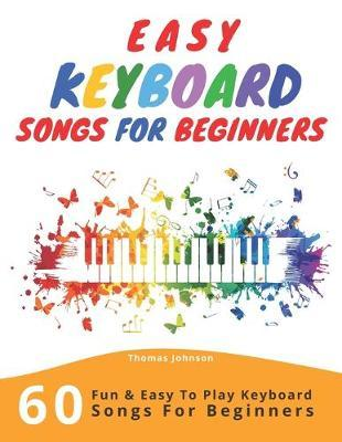Easy Keyboard Songs For Beginners by Thomas Johnson image