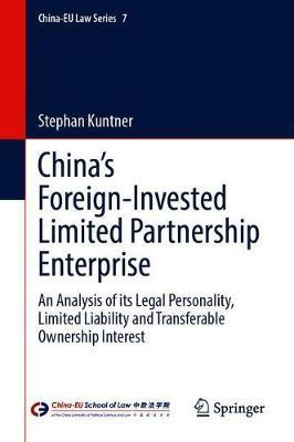 China's Foreign-Invested Limited Partnership Enterprise by Stephan Kuntner