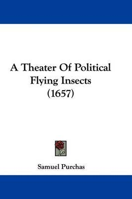 A Theater of Political Flying Insects (1657) by Samuel Purchas image