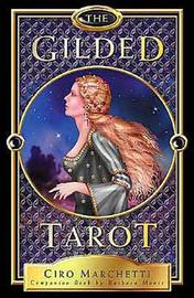 The Gilded Tarot (Deck & Guidebook) by Barbara Moore