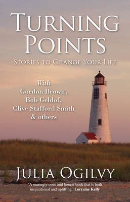 Turning Points: Stories to Change Your Life by Julia Ogilvy