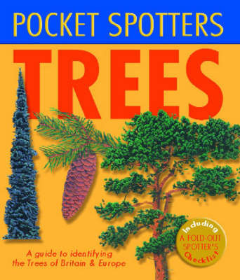 Trees: A Guide to Identifying the Trees of Britain and Europe by Angela Royston