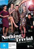 Nothing Trivial - Season Three DVD