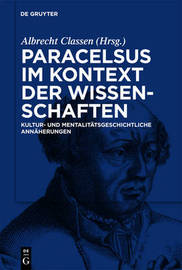Paracelsus in the Context of the Sciences of His Age. Approaches from the History of Culture and Mentality image