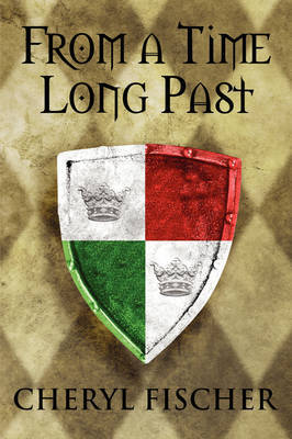 From a Time Long Past by Cheryl Fischer