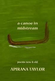 A Canoe in Midstream by Apirana Taylor