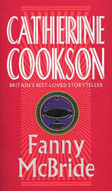 Fanny McBride by Catherine Cookson Charitable Trust