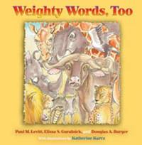 Weighty Words, Too by Paul M. Levitt
