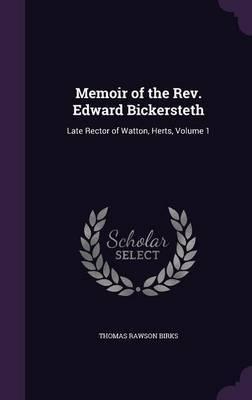 Memoir of the REV. Edward Bickersteth by Thomas Rawson - Birks