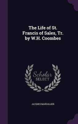 The Life of St. Francis of Sales, Tr. by W.H. Coombes by Jacques Marsollier image