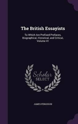 The British Essayists by James Ferguson image