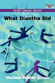 What Diantha Did by Charlotte Perkins Gilman