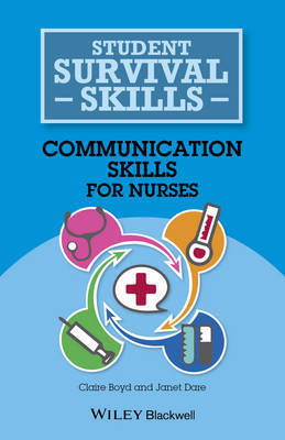 Communication Skills for Nurses by Claire Boyd