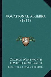 Vocational Algebra (1911) by David Eugene Smith