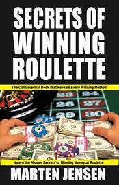 Secrets of Winning Roulette by Marten Jensen