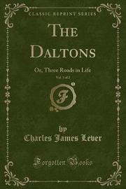 The Daltons, Vol. 1 of 2 by Charles James Lever
