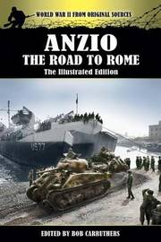 Anzio - The Road to Rome - The Illustrated Edition by Roy Lamson
