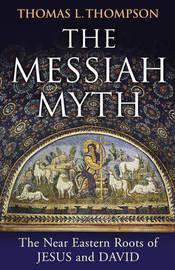 The Messiah Myth by Thomas L Thompson image