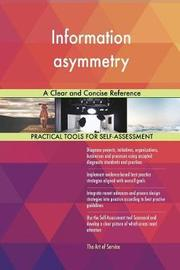 Information Asymmetry a Clear and Concise Reference by Gerardus Blokdyk image