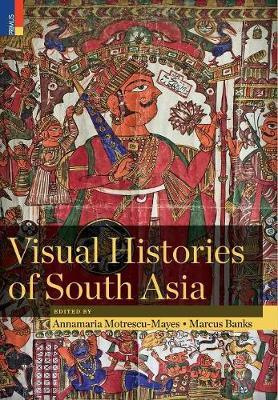 Visual Histories of South Asia (with a Foreword by Christopher Pinney) image