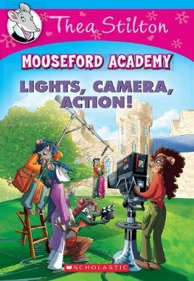 Thea Stilton Mouseford Academy #11: Lights, Camera, Action! by Thea Stilton image