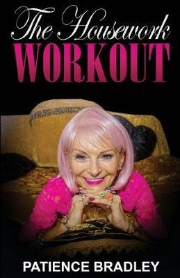 The Housework Workout by Patience Bradley image