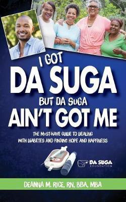 I Got Da Sugar But Da Sugar Ain't Got Me by Deanna Rice image
