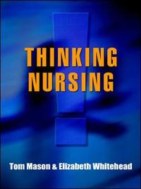 Thinking Nursing by Tom Mason