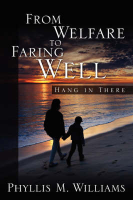 From Welfare to Faring Well by Phyllis, M. Williams image