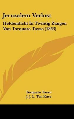 Jeruzalem Verlost: Heldendicht In Twintig Zangen Van Torquato Tasso (1863) by Torquato Tasso image