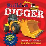 Build a Digger: Learn All About Big Excavations by Claire Hawcock