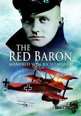The Red Baron by Manfred Von Richthofen