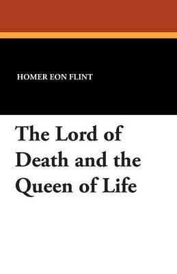 The Lord of Death and the Queen of Life by Homer Eon Flint image