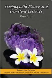 Healing with Flower and Gemstone Essences by Diane Stein