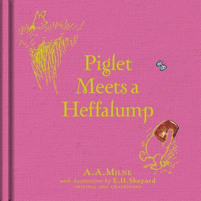 Winnie-the-Pooh: Piglet Meets A Heffalump by A.A. Milne