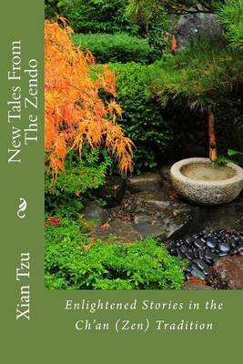 New Tales from the Zendo by Xian Tzu