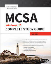 MCSA: Windows 10 Complete Study Guide by William Panek